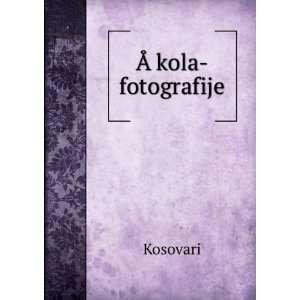 àkola fotografije: Kosovari:  Books
