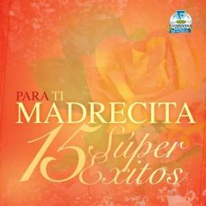 Para Ti Madrecita 15 Super Exitos: Various Artists: Music