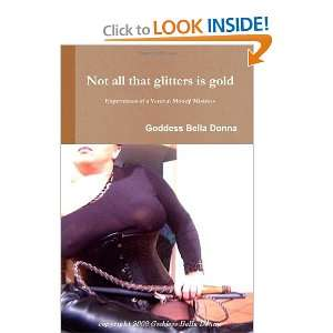 All That Glitters Is Gold   Experiences Of A Veteran Money Mistress