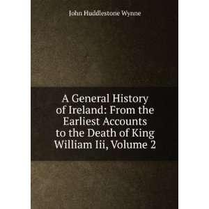 the Death of King William Iii, Volume 2 John Huddlestone Wynne Books
