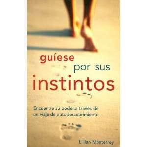 Guiese por Sus Instintos (Spanish Edition) (9780971718913