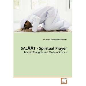 SAL??T   Spiritual Prayer: Islamic Thoughts and Modern