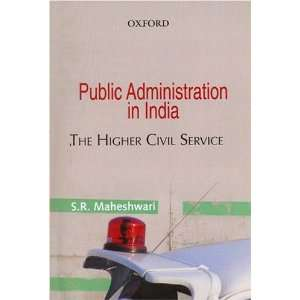 : The Higher Civil Service (9780195672282): S. R. Maheshwari: Books