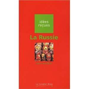 La Russie (9782846701761): Jean Louis Bu�r: Books