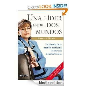 Una líder entre dos mundos (Spanish Edition) Rosario Marín