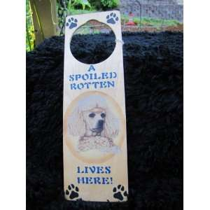 A Spoiled Rotten Miniature Poodle Lives Here Door Hanger