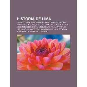 Historia de Lima Lima Colonial, Lima Prehispánica, Lima Republicana
