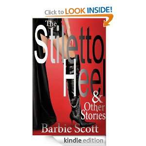 The Stiletto Heel and Other Stories: Barbie Scott:  Kindle
