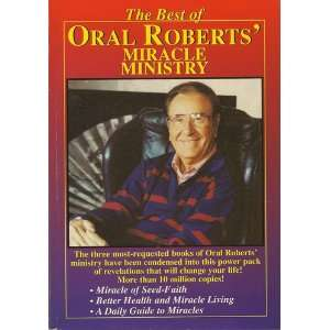 The Best of Oral Roberts Miracle Ministry Books
