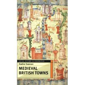 Medieval British Towns (Social History in Perspective