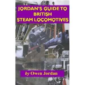 Jordans Guide to British Steam Locomotives (9781872438702