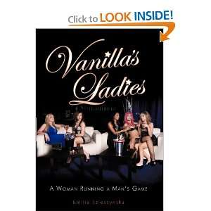 Vanillas Ladies: A Woman Running a Mans Game
