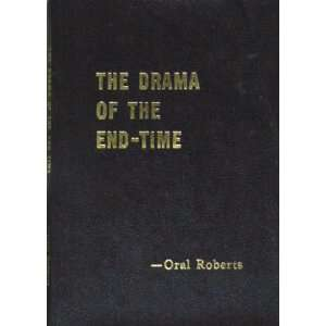 The drama of the end time Oral Roberts Books