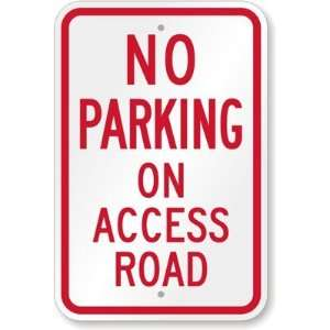 No Parking   On Access Road High Intensity Grade Sign, 18