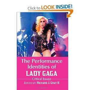The Performance Identities of Lady Gaga Critical Essays