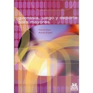 Gimnasia, Juegos y DePorte Para Mayores (Spanish Edition