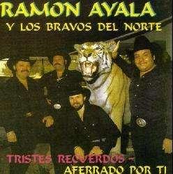 Ramon Ayala Y Los Bravos Del Norte   Tristes Recuerdos/Aferrado Por Ti
