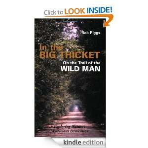 In the Big Thicket on the Trail of the Wild Man Exploring Natures