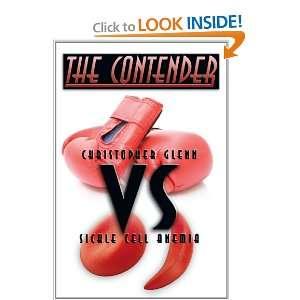 The Contender: Christopher Glenn vs. Sickle Cell Anemia