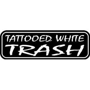 Tattooed White Trash Decal 1, Car, Truck Wall Sticker   Made In USA
