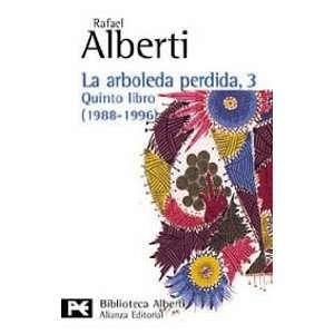 La arboleda perdida, 3 (9788420638812): Rafael Alberti: Books