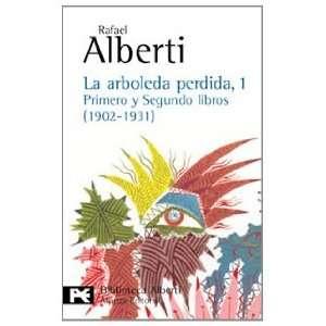 La arboleda perdida, 1: Rafael Alberti: 9788420638027: