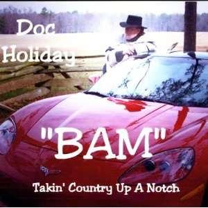 Bam Takin Country Up a Notch Doc Holiday Music