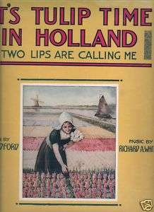 ITS TULIP TIME IN HOLLAND   Sheet Music   1915