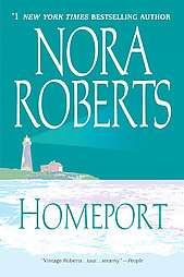Homeport by Nora Roberts 2008, Paperback, Reprint