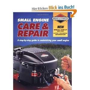 Briggs & Stratton Small Engine Care & Repair A Step By Step Guide to