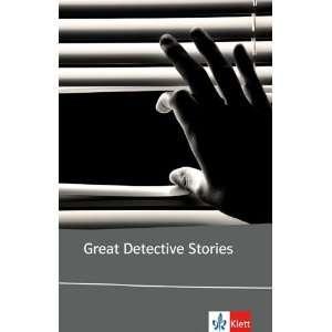 Great Detective Stories Edgar Allan Poe, Agatha Christie, Dorothy
