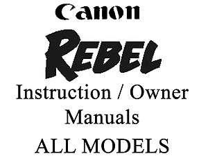 REBEL EOS User Guide Instruction Manual (All REBEL EOS Models)