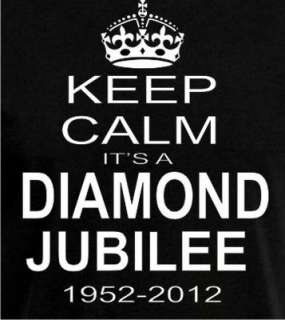 KEEP CALM ITS A DIAMOND JUBILEE 1952 2012 QUEEN MENS/LADIES T SHIRT