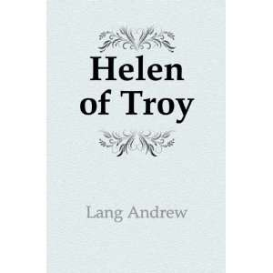 Helen of Troy: Lang Andrew: Books