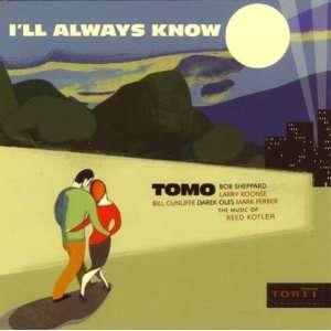 Ill Always Know: Tomo: Music