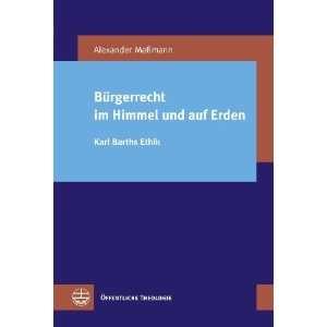 [Civil Rights in Heaven and on Earth]: Karl Barths Ethik [Karl Barth