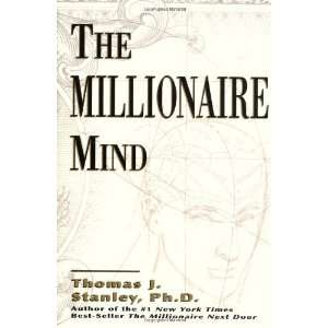 The Millionaire Mind [Hardcover]: Dr. Thomas J. Stanley: Books