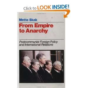 From Empire to Anarchy (9780312127459): Mette Skak: Books