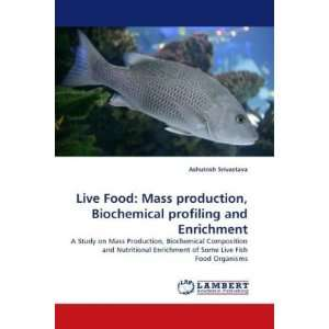 Live Food Mass production, Biochemical profiling and