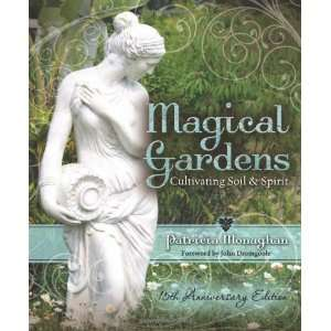 Magical Gardens Cultivating Soil & Spirit [Paperback