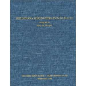 The Indiana 1820 Enumeration of Males (9780871950109) Books