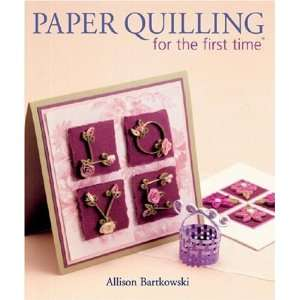 Paper Quilling for the first time (9781402722165): Alli