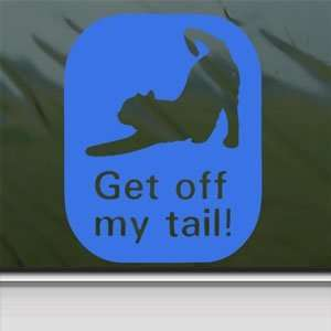 Get Off My Tail Cat Blue Decal Car Truck Window Blue