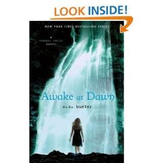 Awake at Dawn (Shadow Falls) (9780312624682) C. C. Hunter