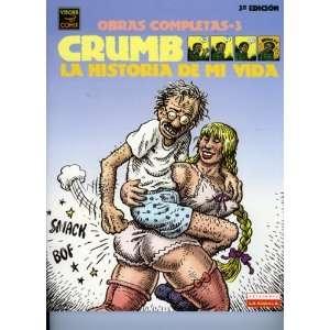 La Historia de Mi Vida / Crumb Complete Comics (Spanish