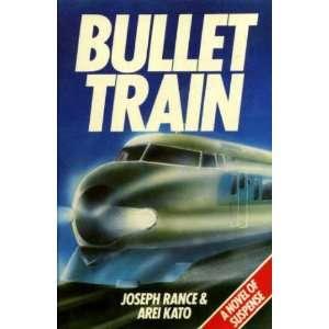 bullet train (9780285623927) AREI KATO JOSEPH RANCE Books