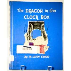 The Dragon in the Clock Box: M. Jean Craig, Kelly Oechsli: