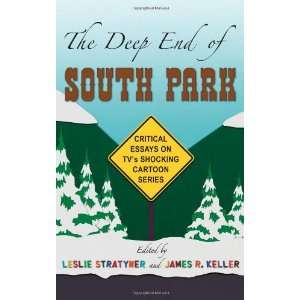 The Deep End of South Park Critical Essays on Televisions