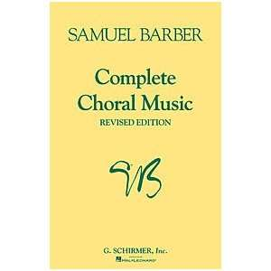 Complete Choral Music (0073999716801) S Barber   Books