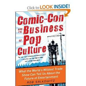 Comic Con and the Business of Pop Culture What the World's Wildest
